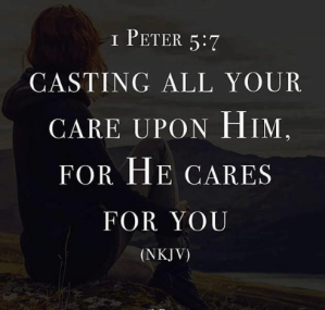 Casting all your cares upon Him because He cares for you!