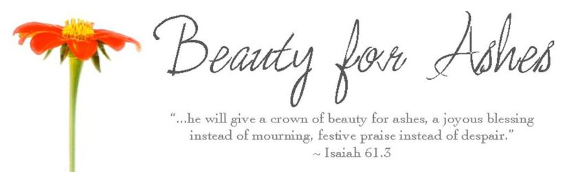 Beauty For Ashes Isaiah 61v 3 B