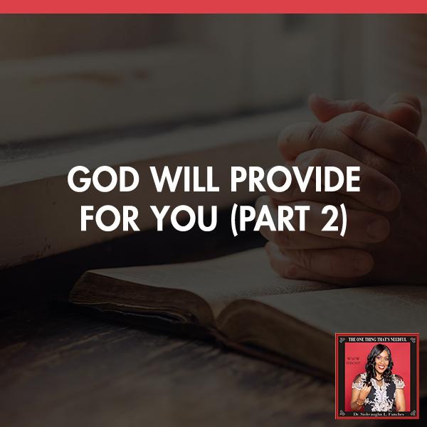 TOT 46 | God Will Provide