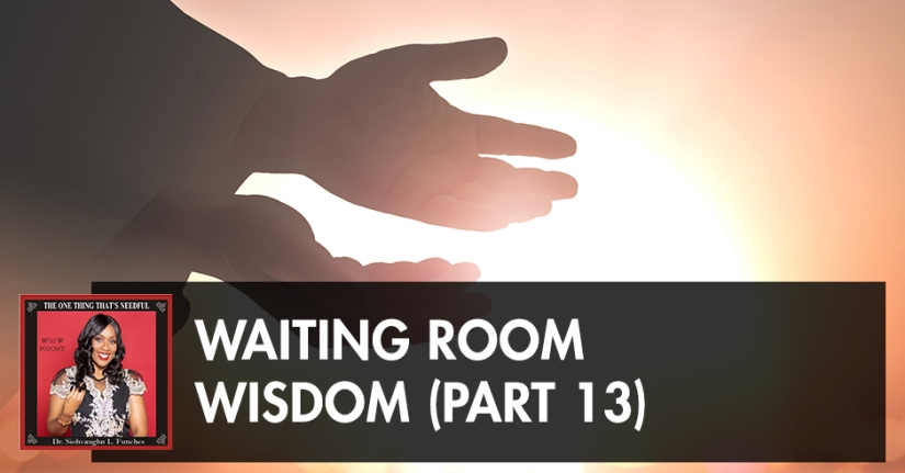 TOT 70 | Waiting Room Wisdom