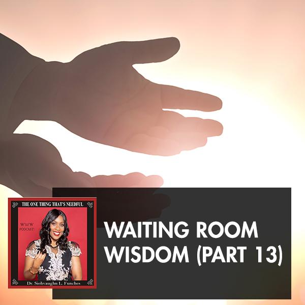 TOT 70 | Waiting Room Wisdom